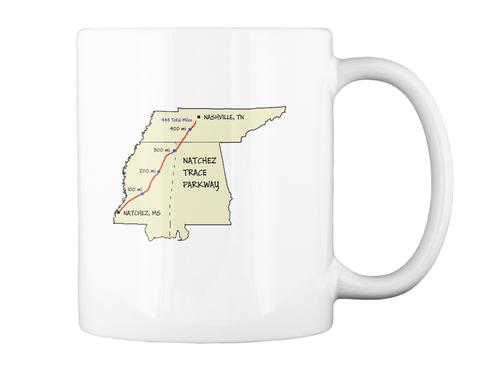 Natchsez, Ms Natchez Trace Parkway Nashville, Tn White Mug Back