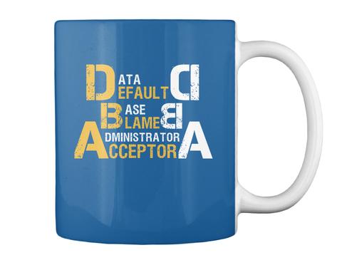 Data Default D Base Blame B Administrator Acceptor A Dk Royal Mug Back