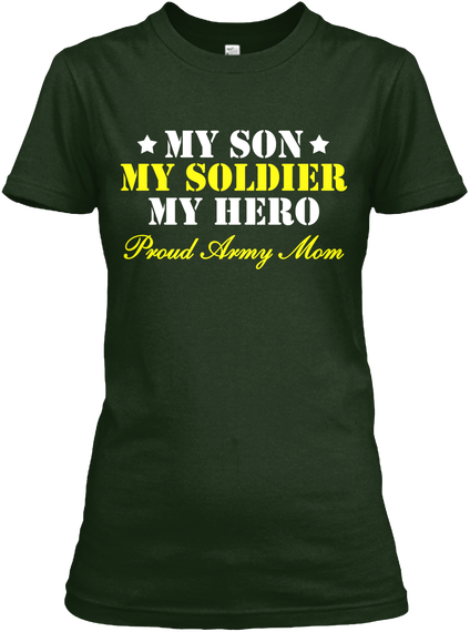 Proud Army Mom T Shirts And Hoodies Deep Forest T-Shirt Front