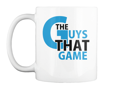 The Guys That Game White T-Shirt Front
