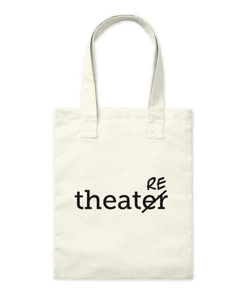 Theater Re Natural T-Shirt Front