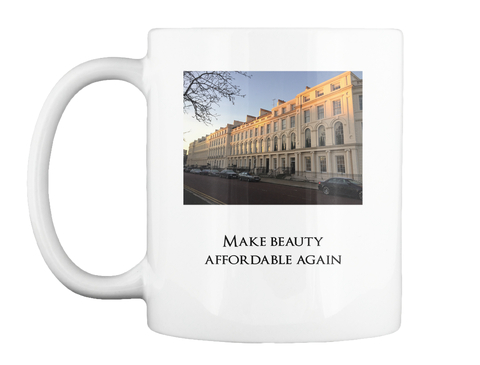 Make Beauty Affordable Again White Mug Front