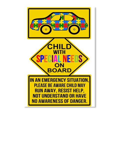 Child With Special Needs On Board In An Emergency Situation Please Be Aware Child May Run Away Resist Help Not... Sticker Front
