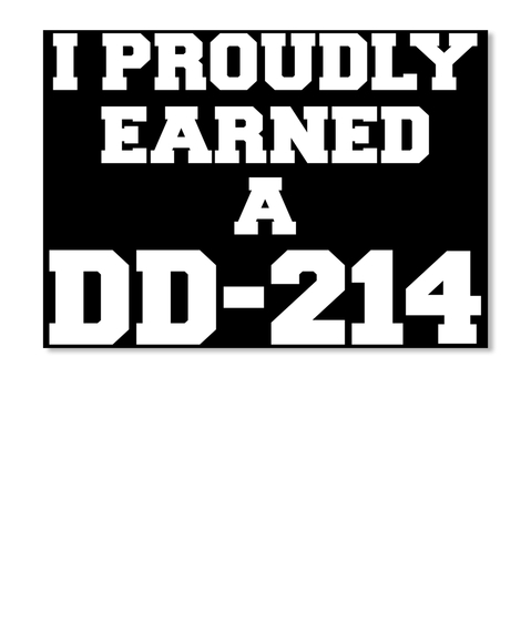 I Proudly Earned A Dd 214 Sticker Front