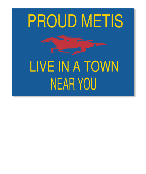 Proud Metis Live In A Town Near You Dk Royal Sticker Front