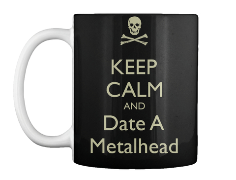 Keep Calm And Date A Metalhead Black T-Shirt Front