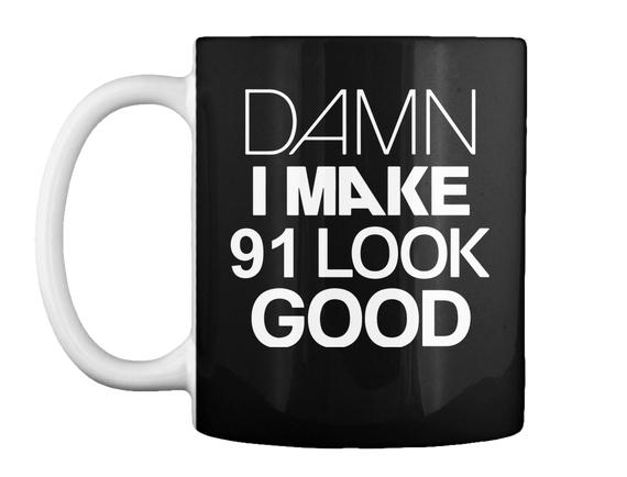 Mug   Age 1926 Damn I Make 91 Look Good 91st Birthday Gifts 91 Years Old Mug Front