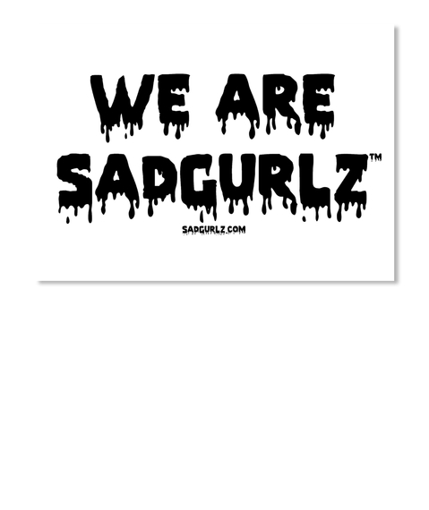 Sad Gurlz Sticker 1 White Sticker Front