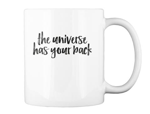 The Universe Has Your Back White Mug Back