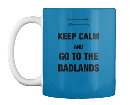 Keep Calm And Go To The Badlands Royal Blue T-Shirt Front