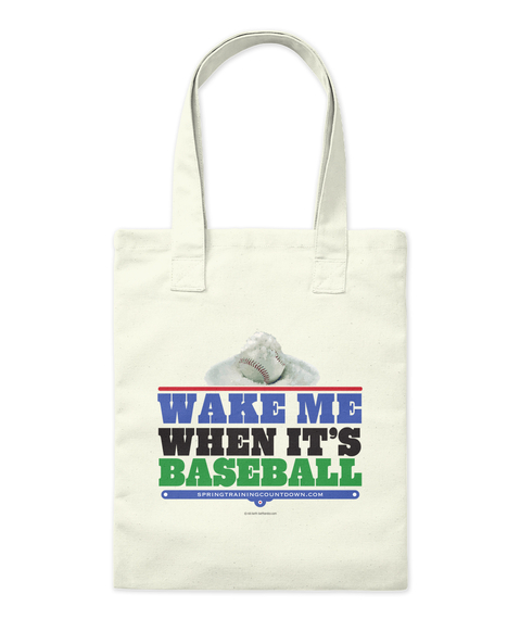 Wake Me When It's Baseball Spring Training Countdown.Com Natural Tote Bag Front