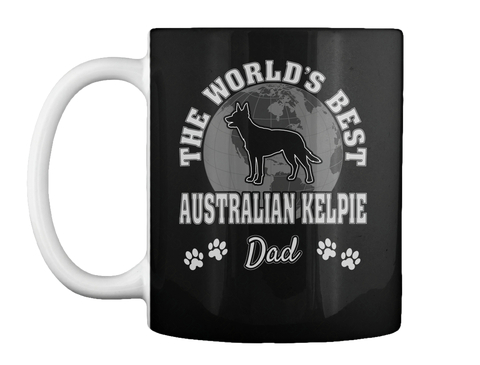 The World's Best Australian Kelpie Dad Black Mug Front