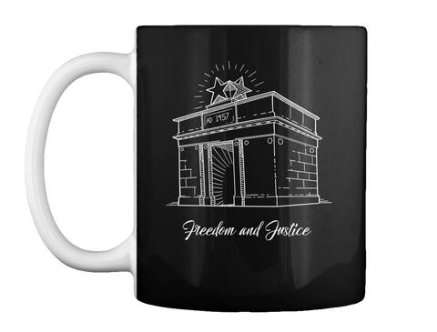 """Freedom And Justice"" Mug   Black Black Mug Front"