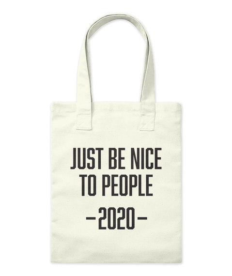 Just Be Nice 2020   Tote Tote Bag Front