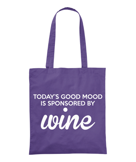 Today's Good Mood Is Sponsored By Wine Purple T-Shirt Front