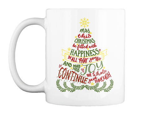 Christmas With Happiness And Joy Mug! - May this chirisimas be ...