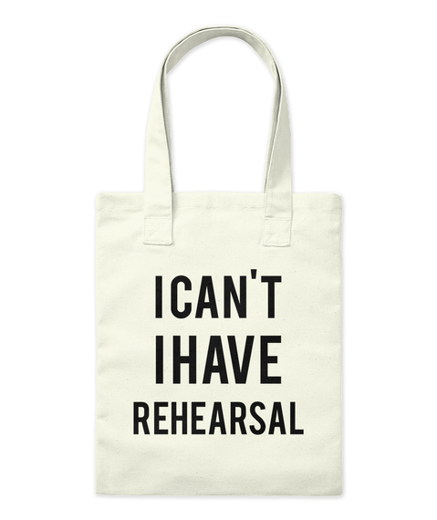 I Can't I Have Rehearsal Natural Tote Bag Front