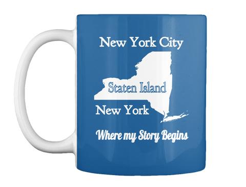 New York City Staten Island New York Where My Story Begins Dk Royal Mug Front