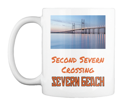 Second Severn Crossing Severn Beach White Mug Front