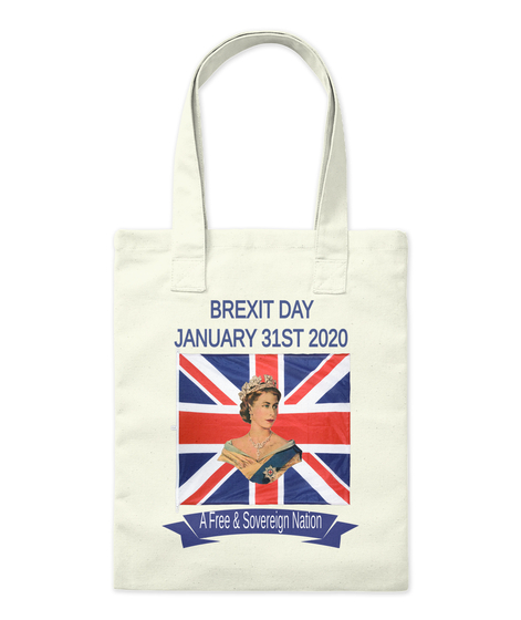 Brexit Day January 31 St 2020 A Free & Sovereign Nation Natural T-Shirt Front