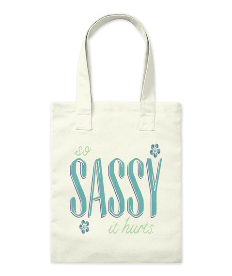 So Sassy It Hurts Tote Bag Natural Tote Bag Front