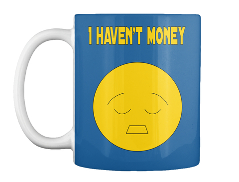 I Haven't Money Dk Royal T-Shirt Front