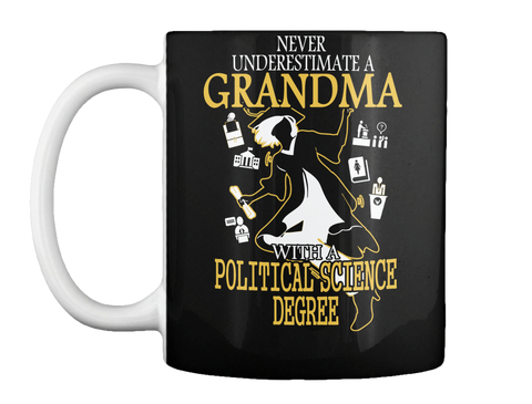 Never Underestimate A Grandma With A Political Science Degree Black Mug Front