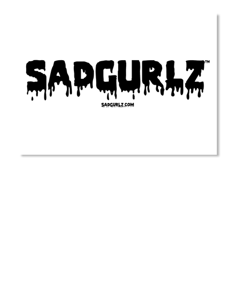 Sad Gurlz Sticker 2 White Sticker Front