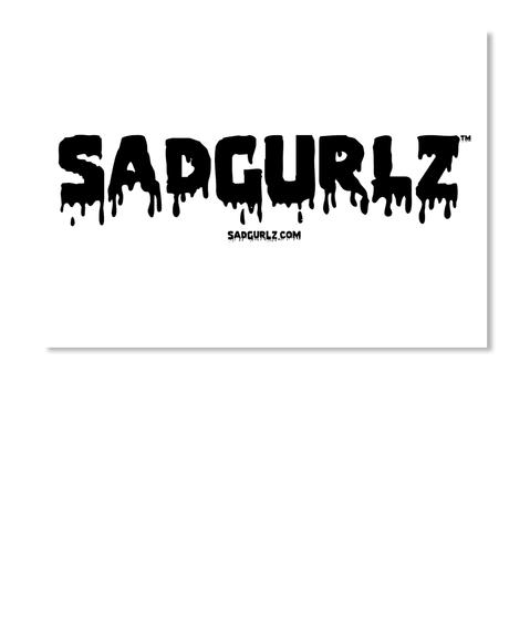 Sad Gurlz Sticker 2 White T-Shirt Front