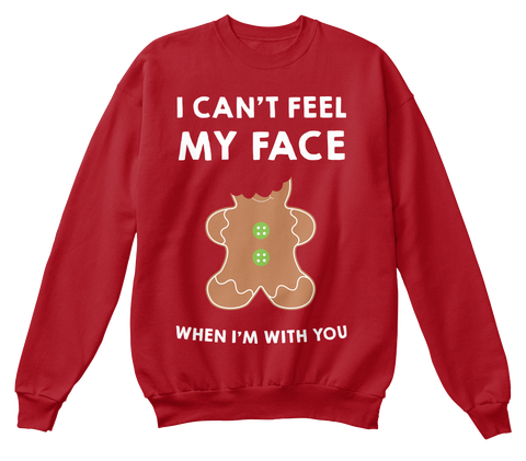 I Cant Feel My Face When Im With You Deep Red  T-Shirt Front