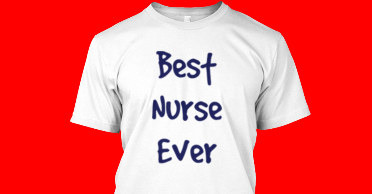 Best nurse ever t shirts discount best nurse ever for Best inexpensive t shirts