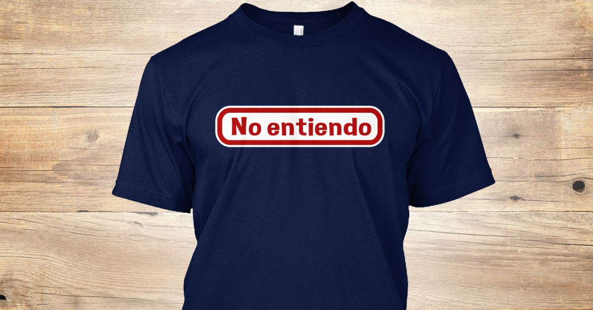 2b20185c No Entiendo Funny Spanish Latin Products from Chuleta Brothers Store Front  | Teespring