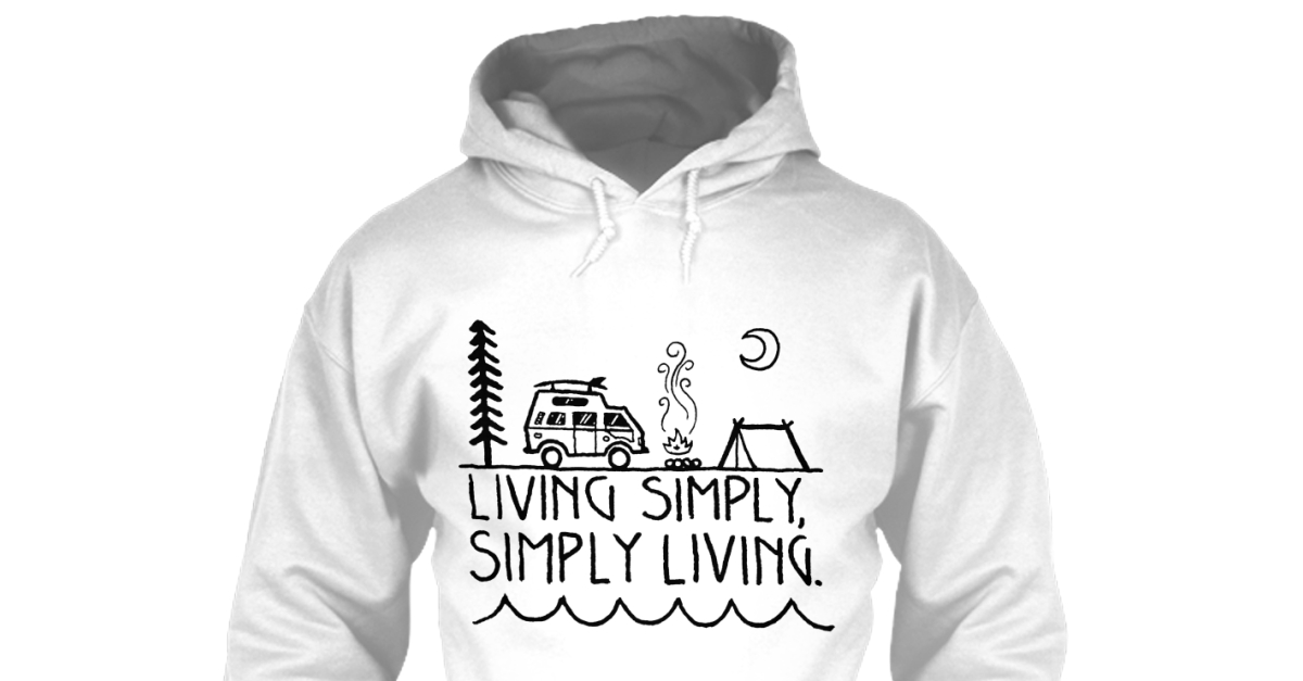 Lovely Living Simply Simply Living   LIVING SIMPLY, SIMPLY LIVING Products From  Camping Store   Teespring