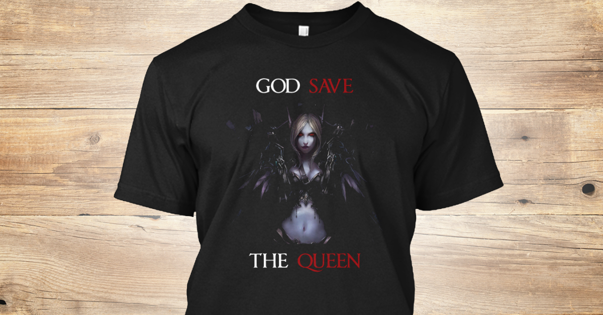 God Save The Queen Sylvanas Windrunner God Save The Queen Products