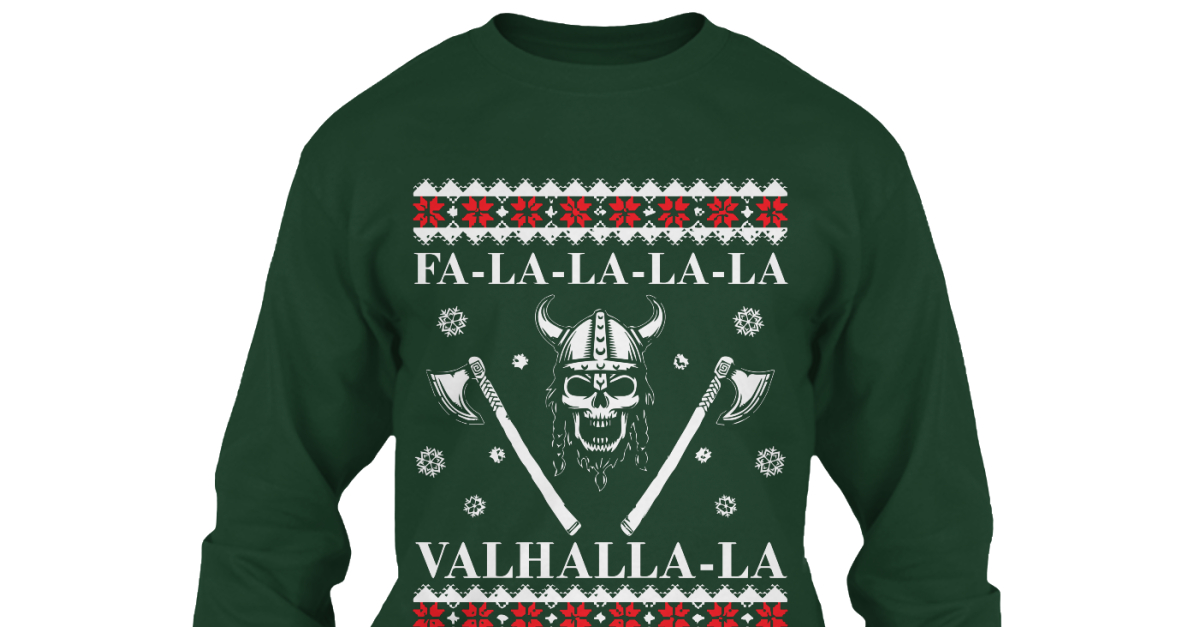 Valhalla Christmas Sweater - Fa-la-la-la-la valhalla-la Products ...