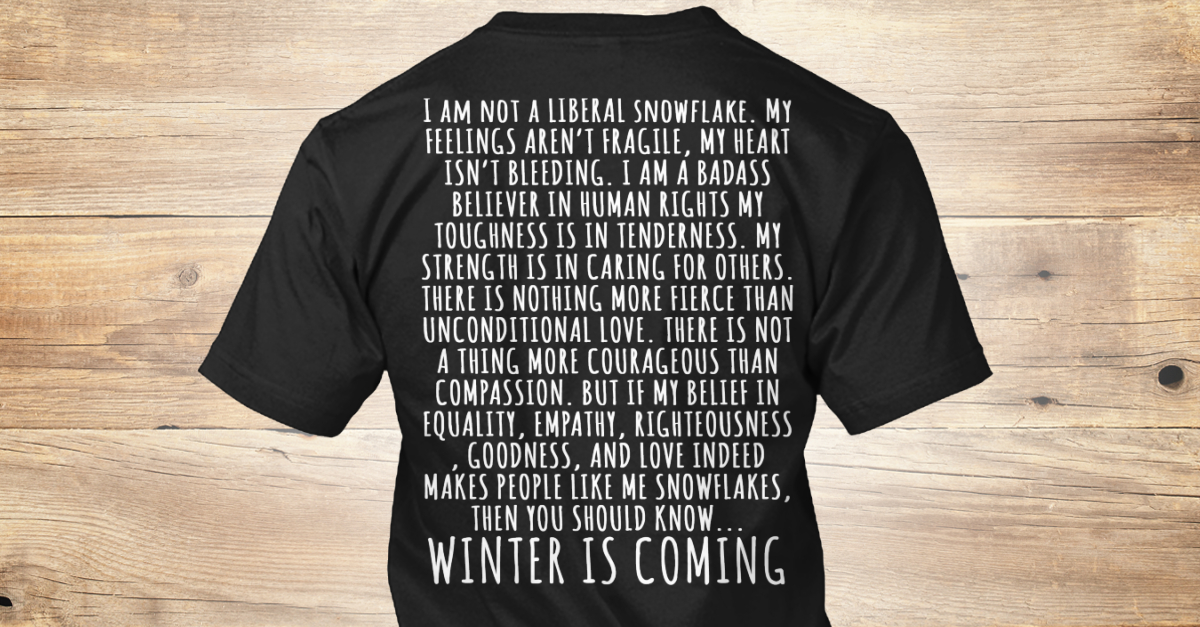 I Am Not A Liberal Snowflake Products From Science Not Silence