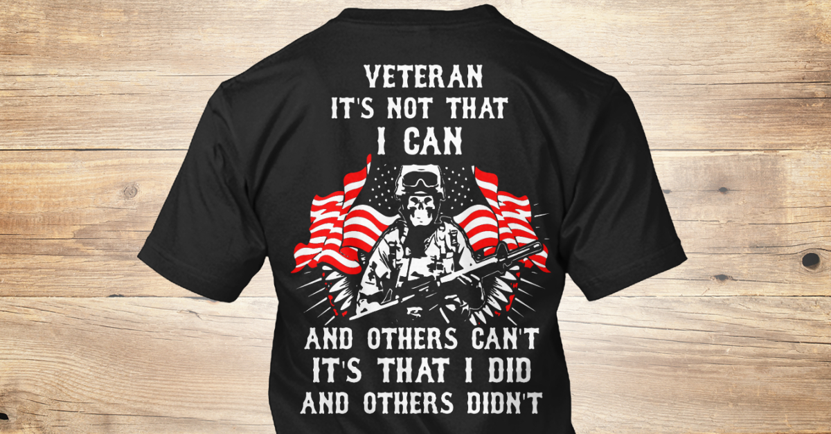 Veteran It s Not That I Can Products from U.S.Veteran Best TShirt ... 757f1c1e990a