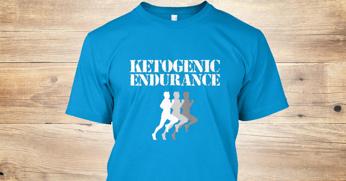 Ketogenic Endurance T-Shirt | Teespring
