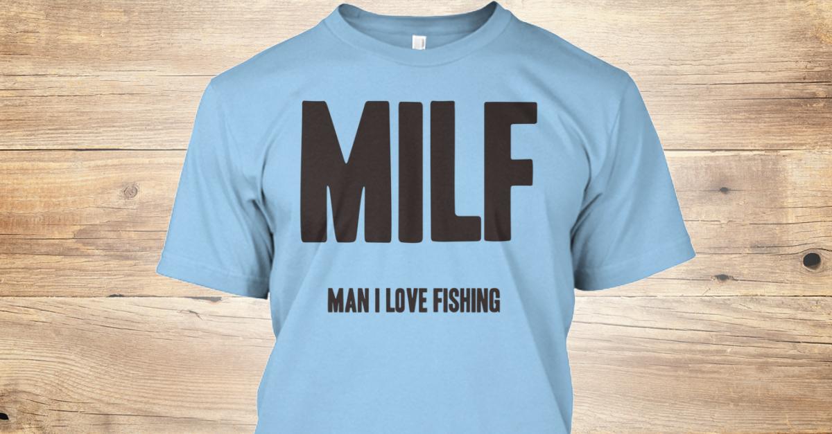 Man i love fishing milf man i love fishing products for Man i love fishing