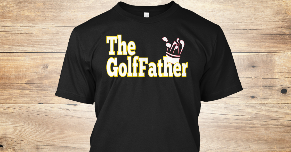 00c73bfe The Golf Father Products from Father's Day T-Shirts | Teespring