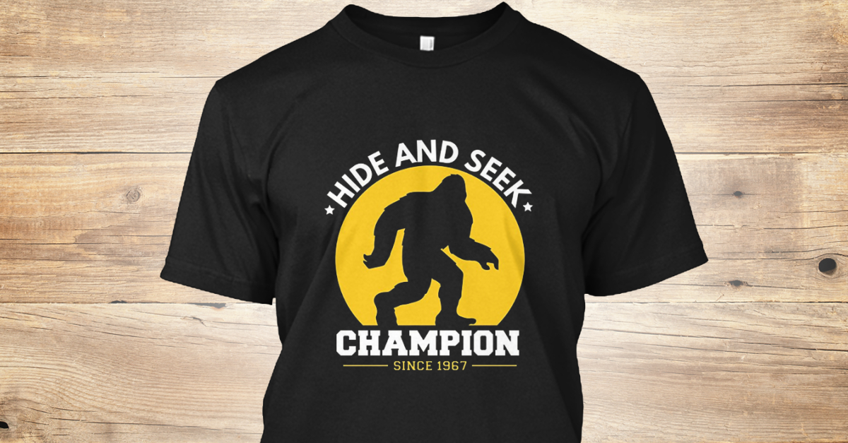 48dd1b73 Hide And Seek Champion Funny Bigfoot Products from Hide & Seek Champion  1967 | Teespring