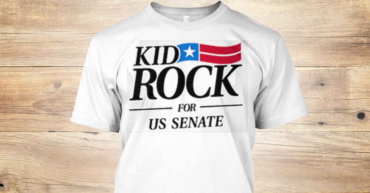 abe31980b Kid Rock For Us Senate 2018 - kid Rock for us senate Products | Teespring