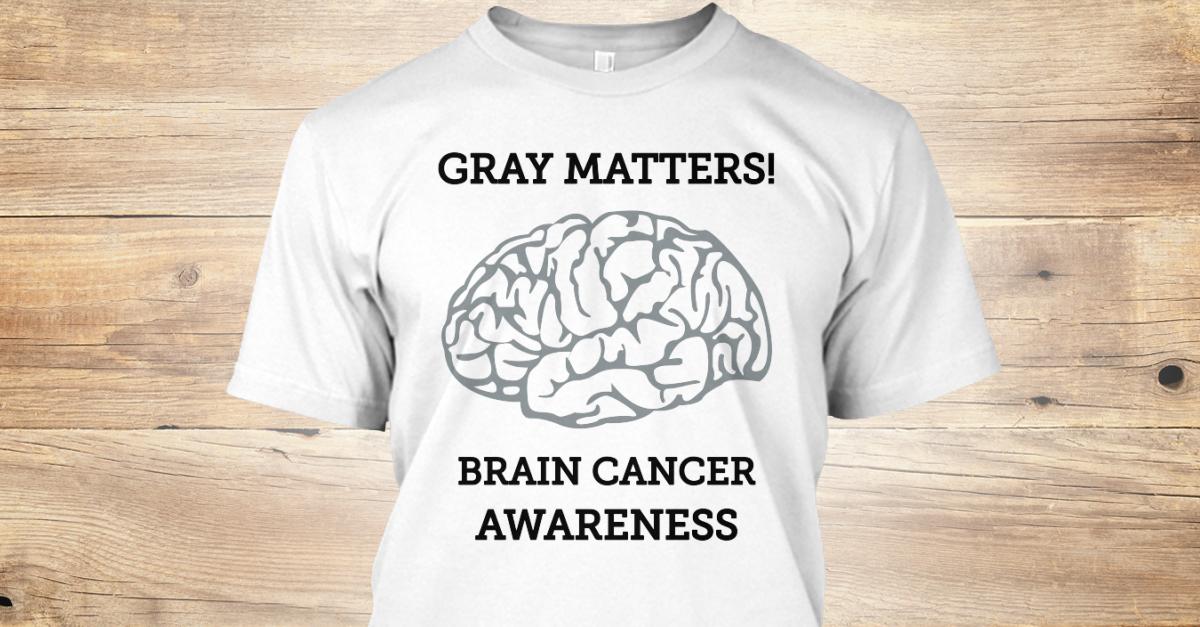 Gray Matters Brain Cancer Awareness Gray Matters Brain