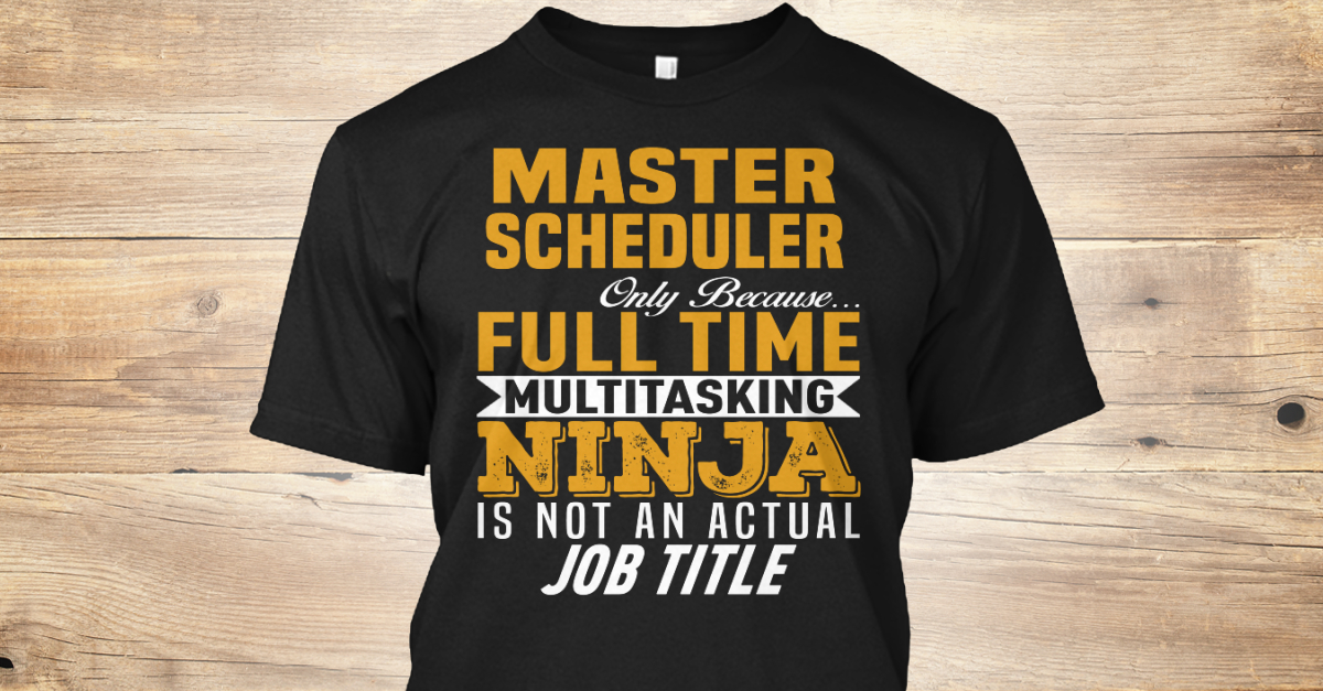 Master Scheduler  Master Scheduler Only Because  Full Time