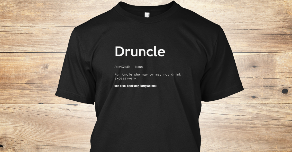 55b469c7e Mens Druncle Definition T Products from Druncle Definition TShirt |  Teespring