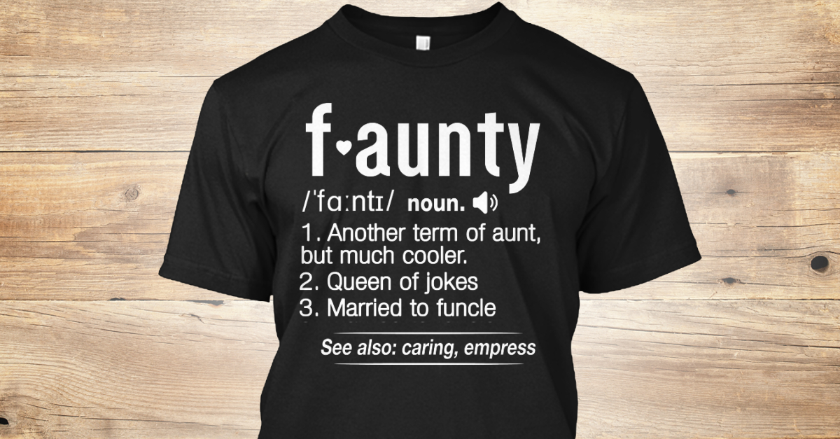61a8ec45 Faunt Definition Aunt Funny Products from Faunt Funny Aunt Store   Teespring