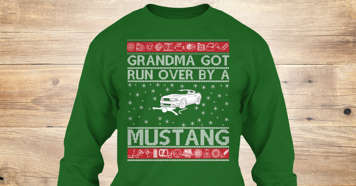 Xmas Mustang Crowd Control Ugly Sweater Grandma Got Run Over By A