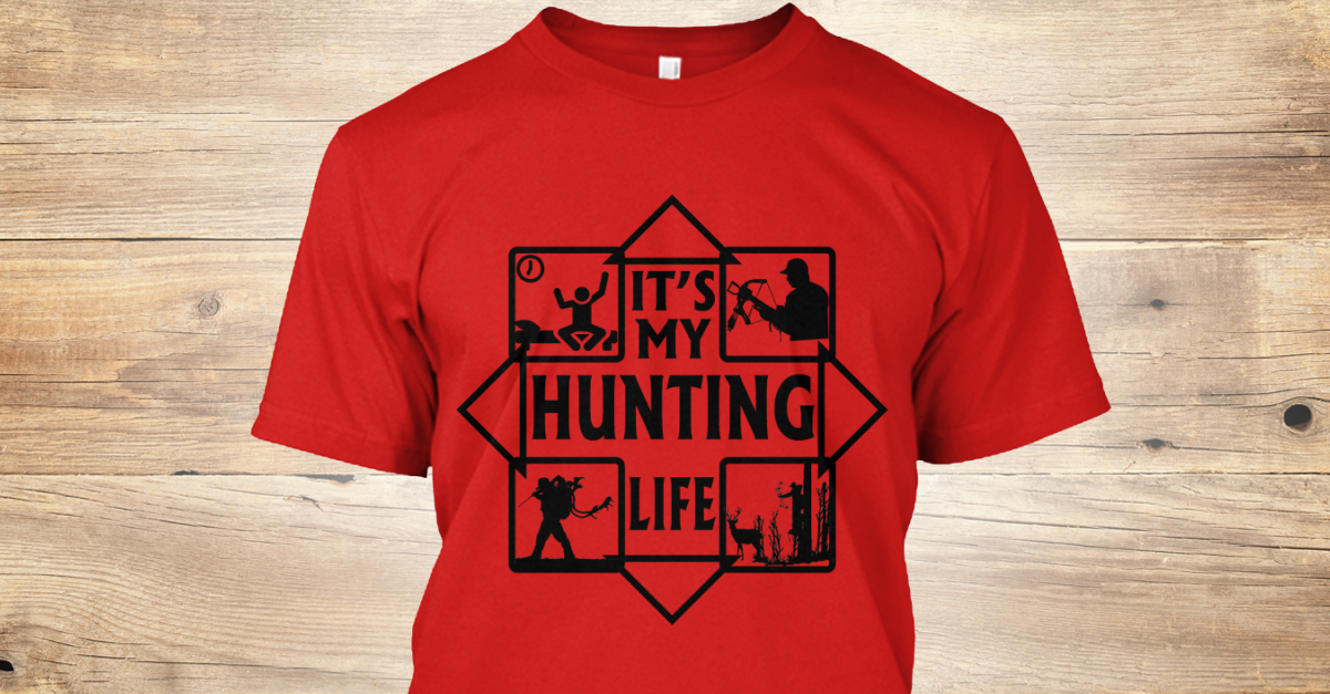 e3571d0c4 Hunting Life Amazing Hunting T Shirts - it's my hunting life Products from  Fishing and Hunting Clothing | Teespring