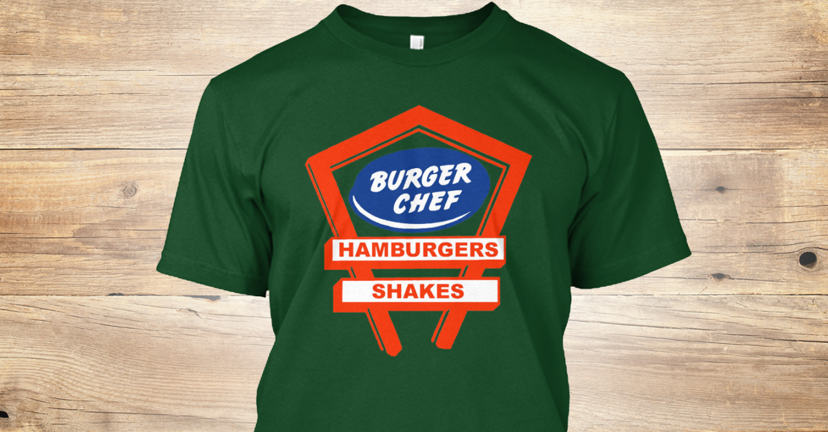 27a9a6530009 1960 s Burger Chef - burger chef hamburgers shakes Products from Shirtgeeks  - Closed Campaigns