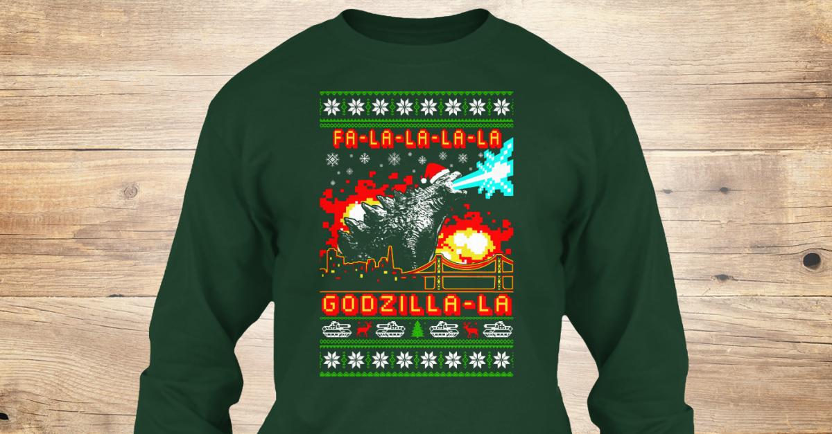 ugly christmas fa la la la la godzilla la products from godzilla store teespring
